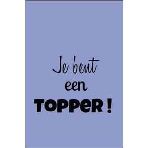 Cadeaulabel 'Je bent een topper' | eenbeetjegeluk.nl