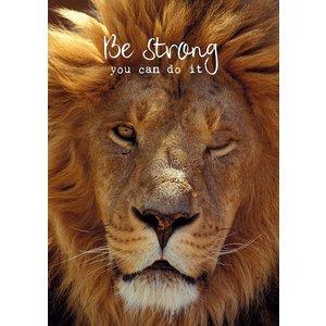 Kaart Be Strong You Can Do it met leeuw | eenbeetjegeluk.nl