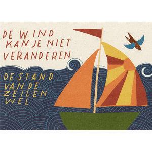 Kaart 'de wind kan je niet veranderen' | eenbeetjegeluk.nl