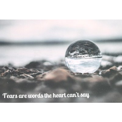 Kaart 'Tears are words the heart can't say'