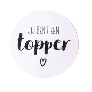 Ronde sticker 'jij bent een topper' | eenbeetjegeluk.nl