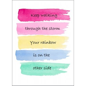 Kaart 'Keep walking though the storm, your rainbow' | eenbeetjegeluk.nl
