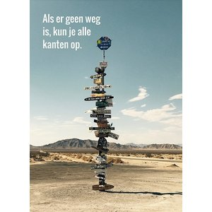 Postkaart 'als er geen weg is , kun je alle kanten op' | eenbeetjegeluk.nl