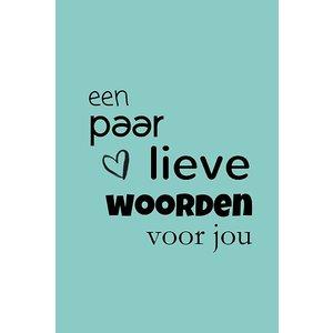 Cadeaukaartje 'een paar lieve woorden voor jou' | eenbeetjegeluk.nl