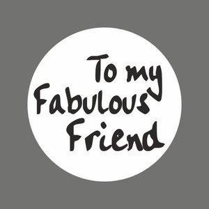 Sticker 'To my fabulous friend' - velletje met 5 stickers | eenbeetjegeluk.nl
