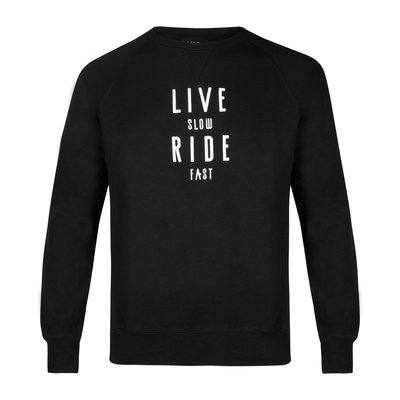 Live Slow Ride Fast Live Slow Ride Fast Sweater