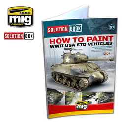 Solution Book 01  How to Paint WWII American ETO Vehicles - Multilingual Book - A.MIG-6500