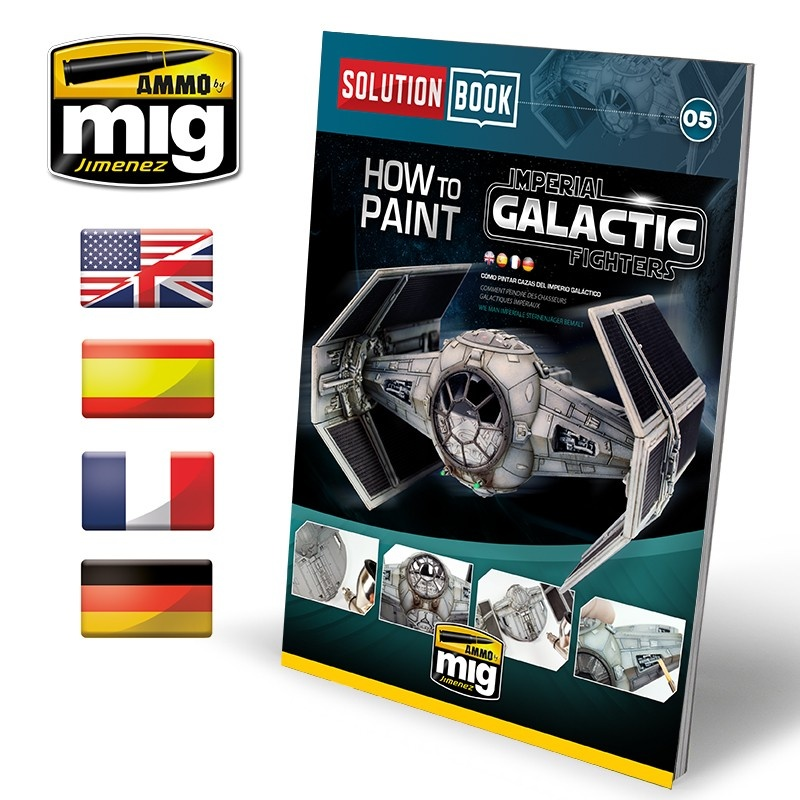Ammo by Mig Jimenez Solution Book 05 How To Paint Imperial Galactic Fighters - Multilingual Book - A.MIG-6520