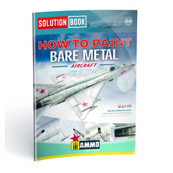 Solution Book 08 How to Paint Bare Metal Aircraft - Colors And Weathering System  - Ammo by Mig Jimenez - A.MIG-6521