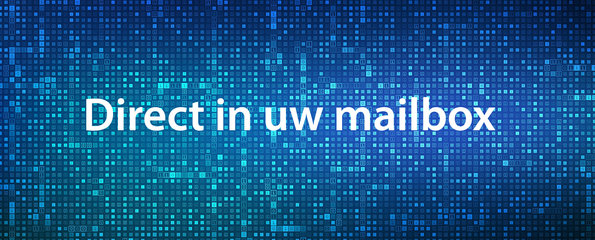 Direct in uw mailbox