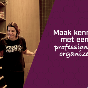 Maak kennis met een professional organizer