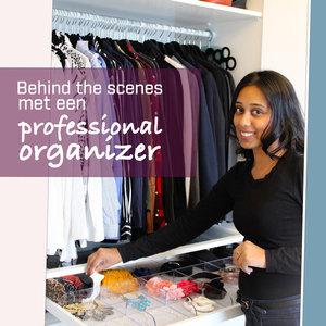 Behind the scenes bij een professional organizer