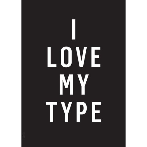 "Poster ""I love my Type, Black"" von I LOVE MY TYPE"