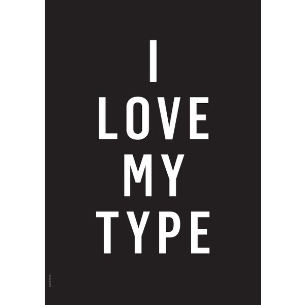 "I LOVE MY TYPE Poster ""I love my Type, Black"" von I LOVE MY TYPE"