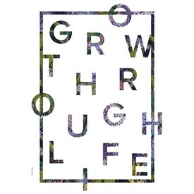 "I LOVE MY TYPE Poster ""Grow trough Life, White"" von I LOVE MY TYPE"