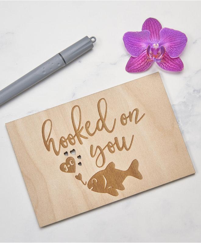 Houten Kaart - Hooked on You