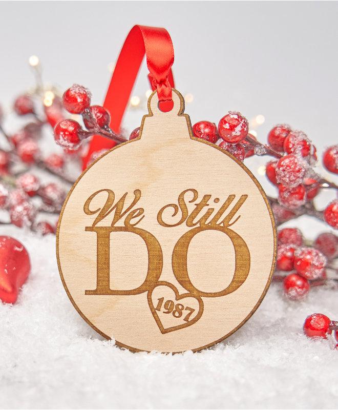 "Houten ornament ""We Still Do"""