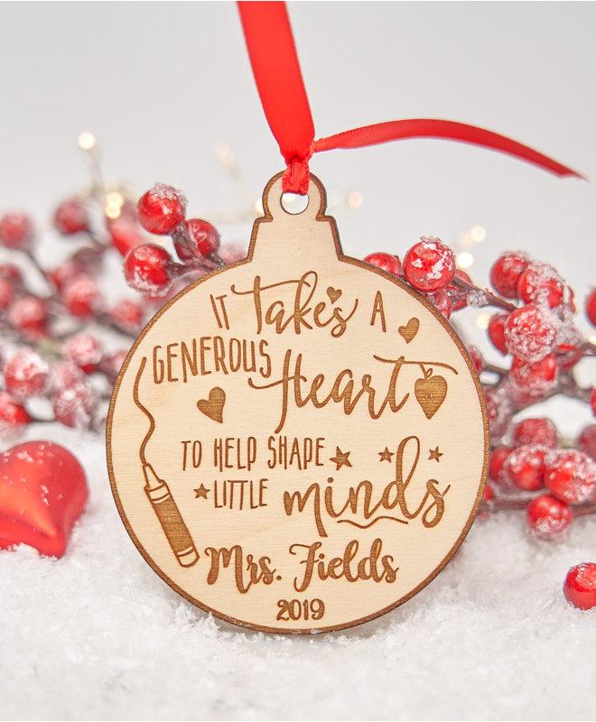 Houten Kerstbal voor leraar - It takes a generous heart