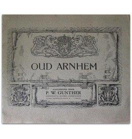 P.W. Gunther - Oud Arnhem - approx 1910