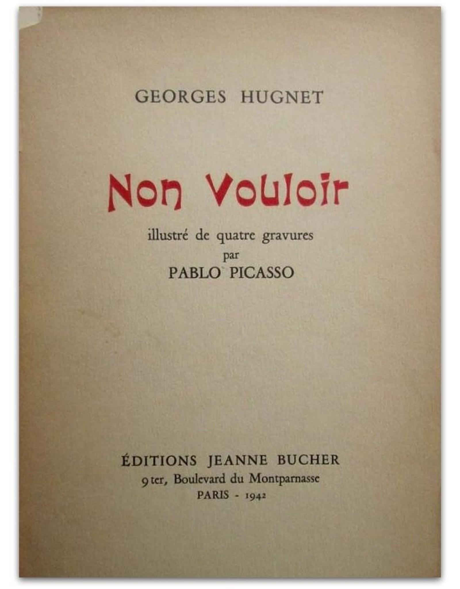 Georges Hugnet - Non Vouloir: illustré de quatre gravures par Pablo Picasso