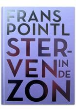 Frans Pointl - Sterven in de zon: Verhalen & Brieven