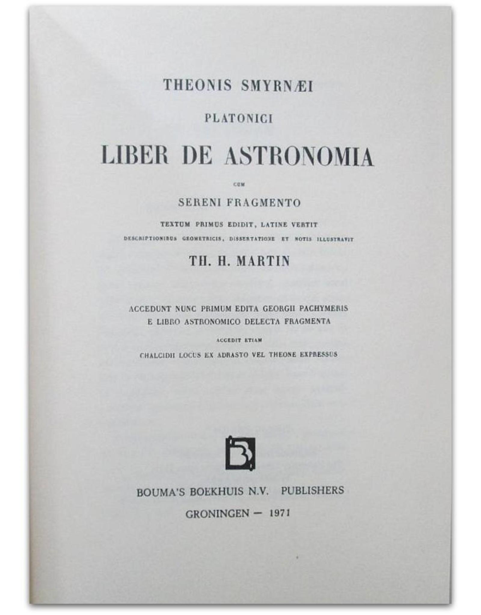 Th. H. Martin - Theonis Smyrnaei Platonici Liber de Astronomia cum sereni fragmento