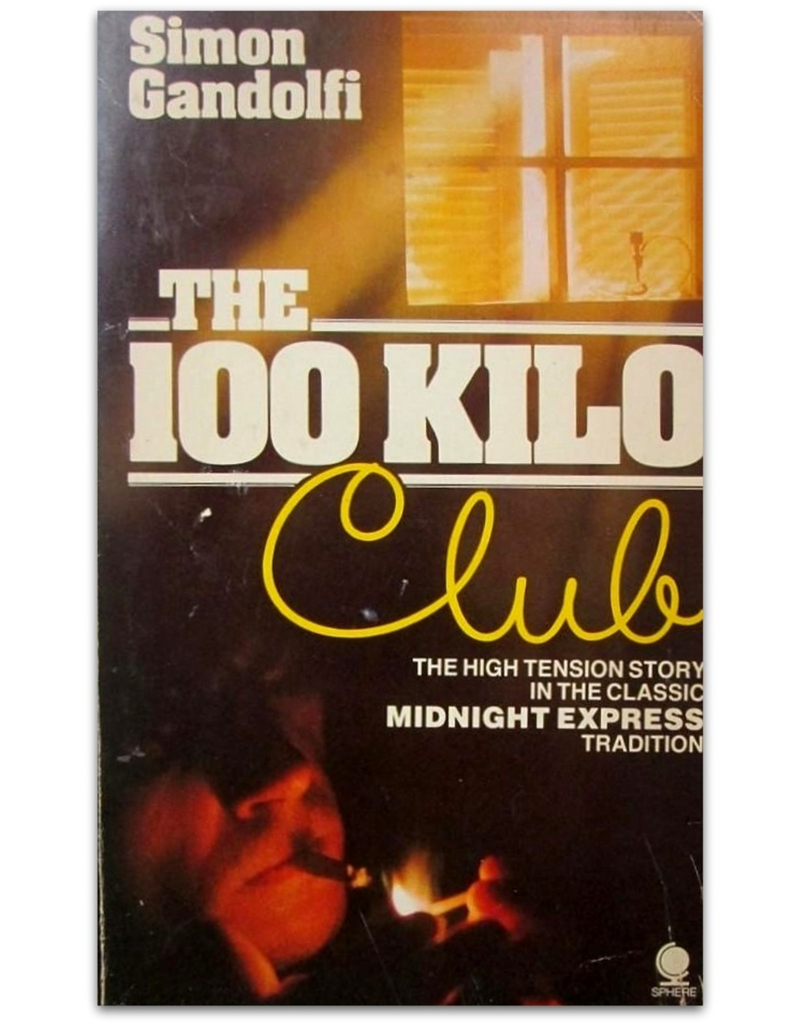 "Simon Gandolfi - The 100 Kilo Club. [""The high tension story in the classic Midnight Express tradition""]"