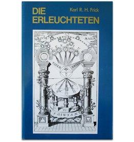 Karl R.H. Frick - Die Erleuchteten - 1973/1978
