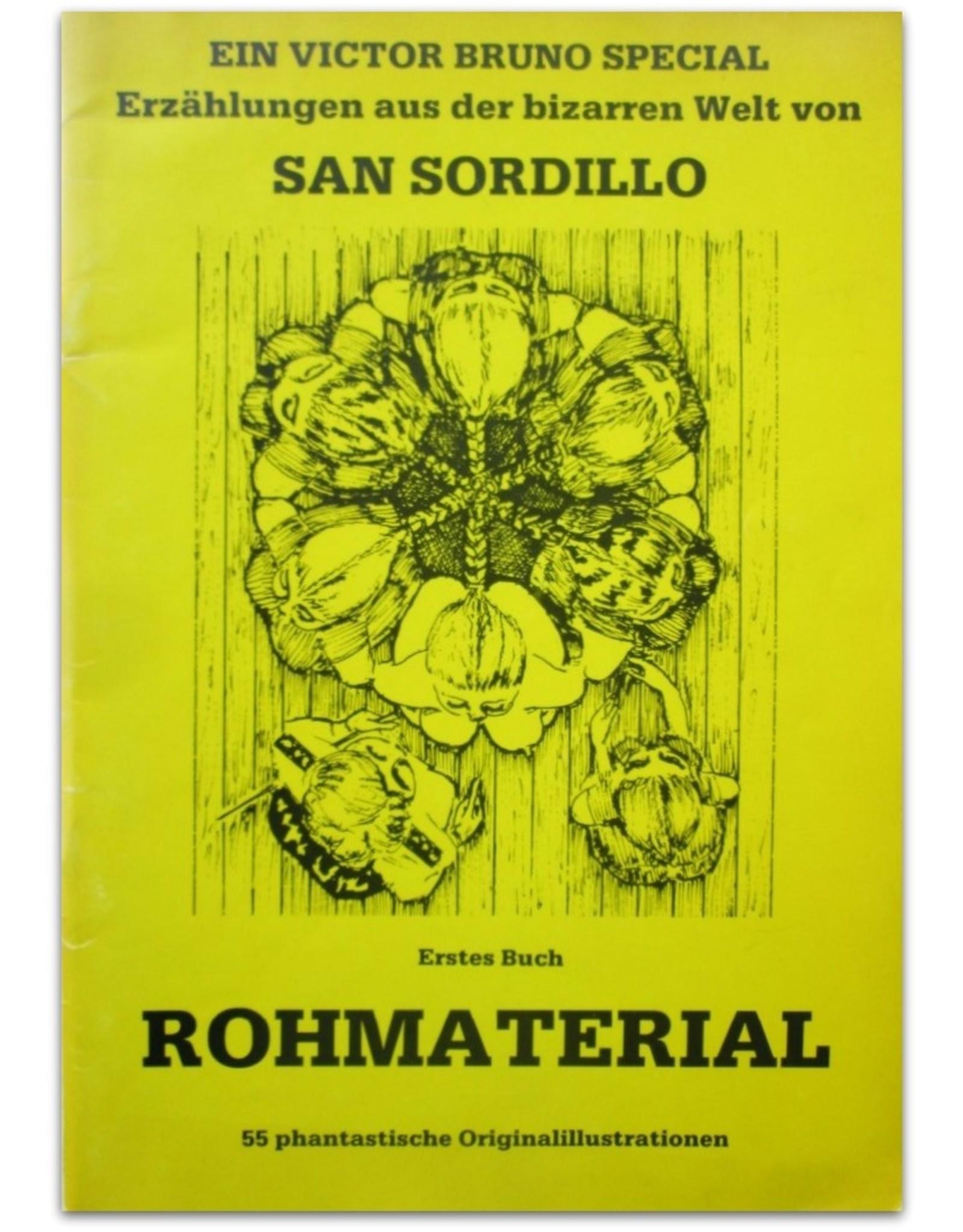 Victor Bruno - Erzählungen aus der bizarren Welt von San Sordillo - Erstes Buch: Rohmaterial