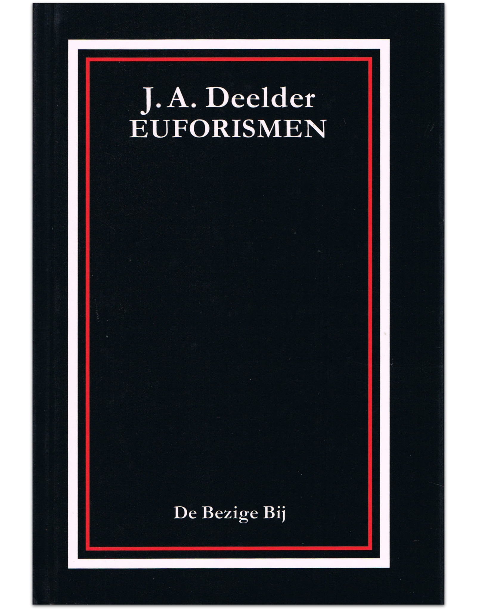 Jules Deelder -  Euforismen