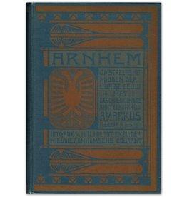 A. Markus - Arnhem [in de] vorige eeuw - 1907