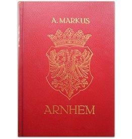 A. Markus - Arnhem [in de] vorige eeuw - 1975
