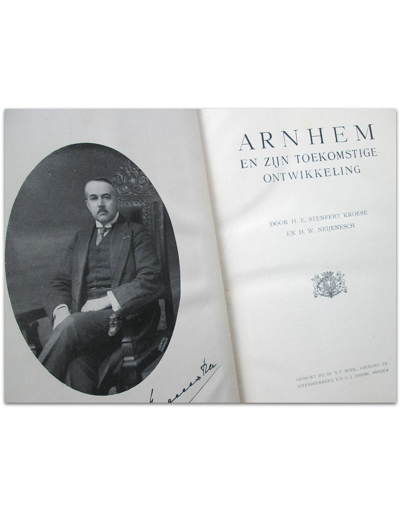 Arnhem en zijn toekomstige ontwikkeling. Door H.E. Stenfert Kroese en D.W. Neijenesch