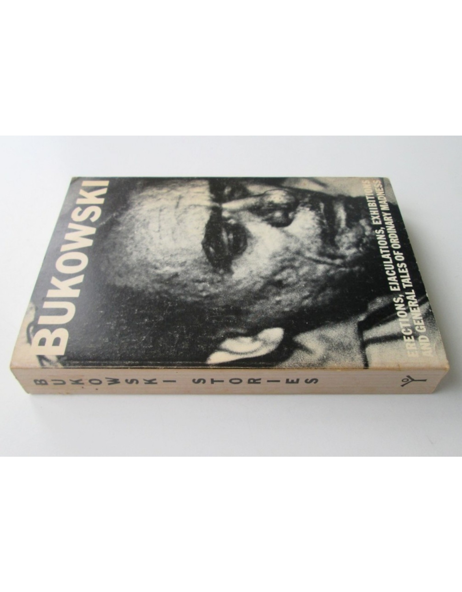 Charles Bukowski - Erections, Ejaculations, Exhibitions and General Tales of Ordinary Madness. Edited by Gail Chiarrello