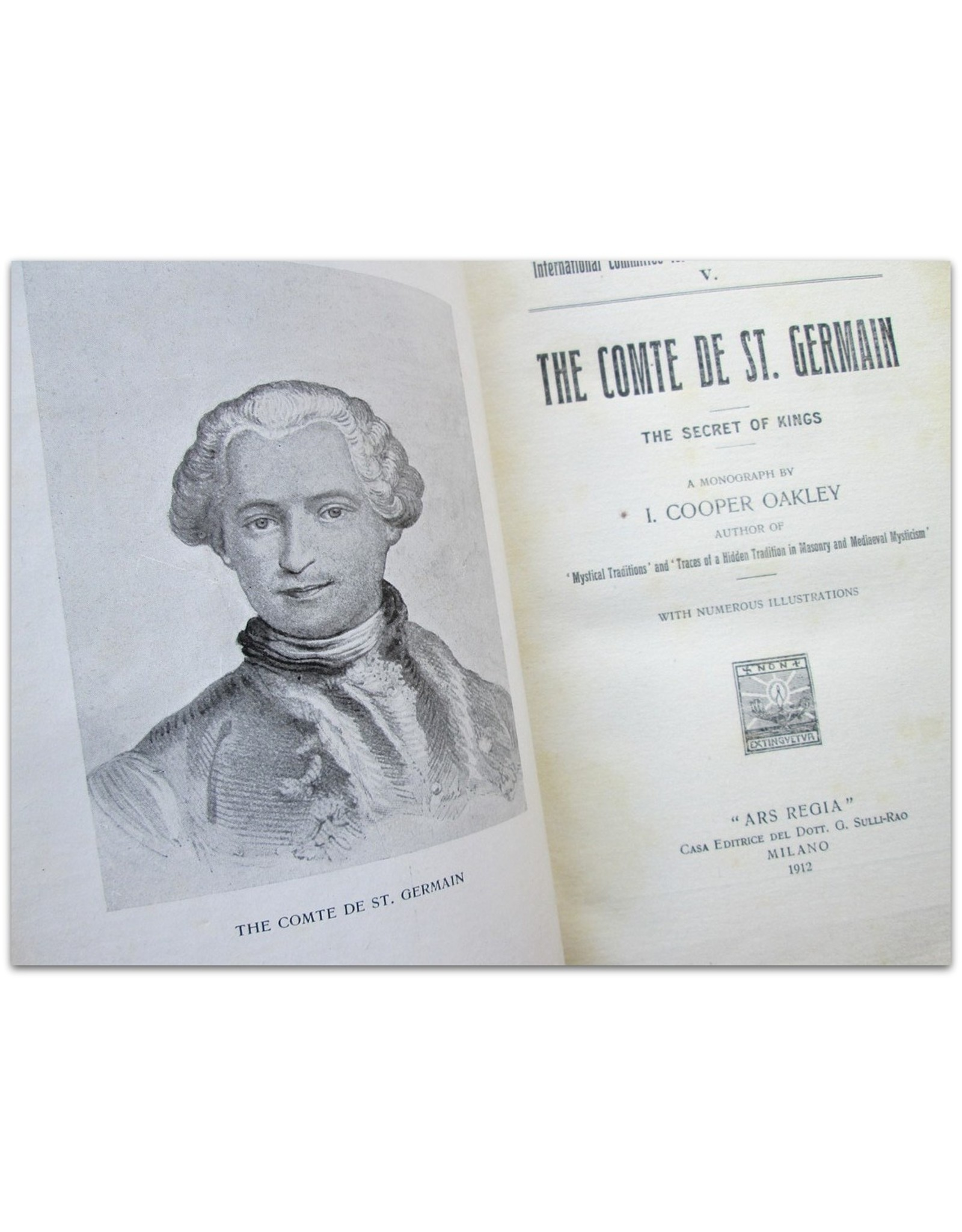 I. Cooper Oakley - The Comte de St. Germain. The Secret of Kings. A monograph [...] With numerous illustrations