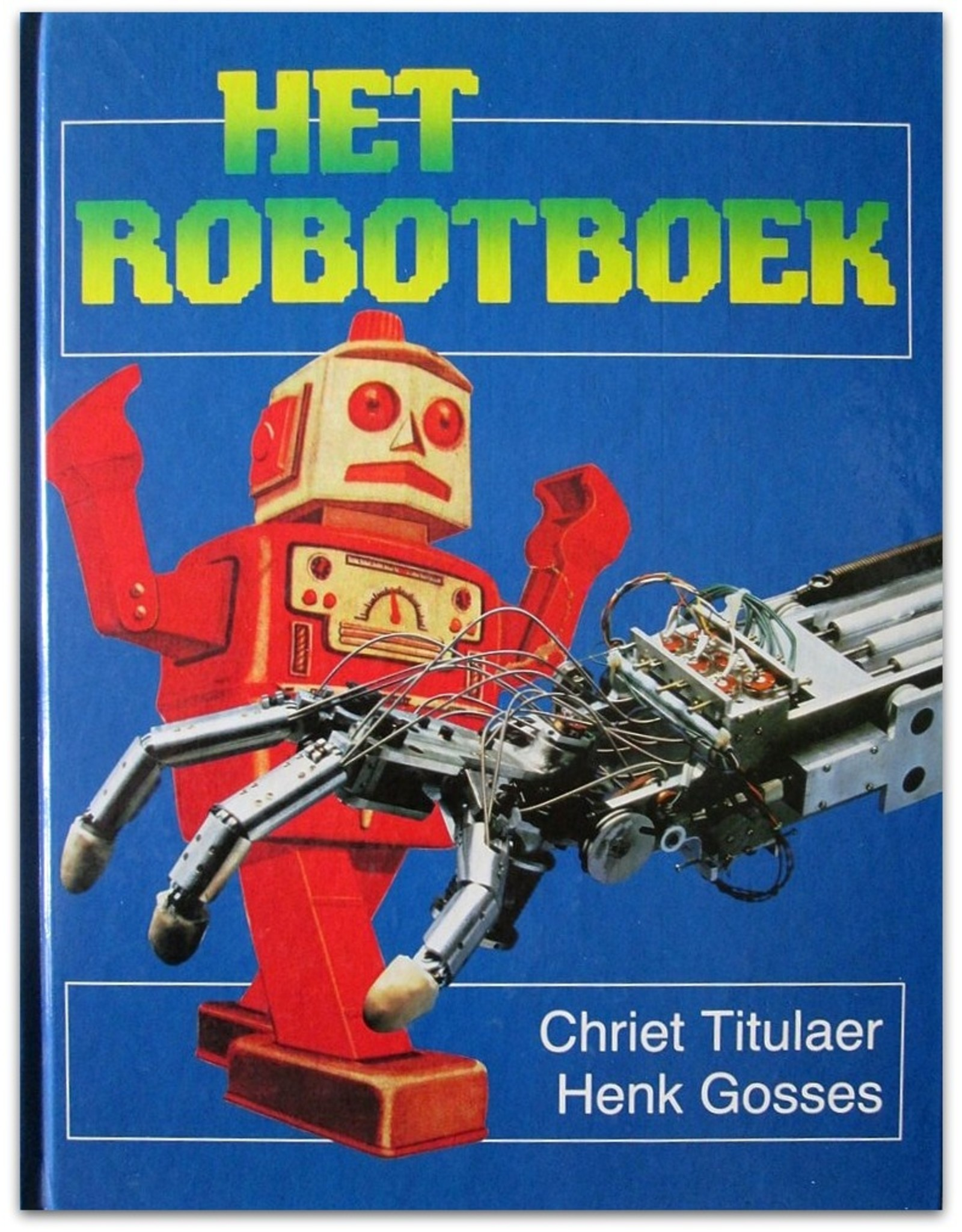 Chriet Titulaer - Het Robotboek