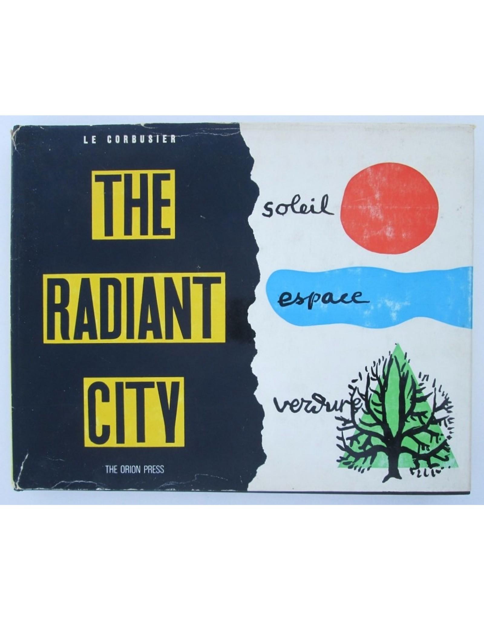 Le Corbusier - The Radiant City - Elements of a doctrine of urbanism to be used as the basis of our machine-age civilization