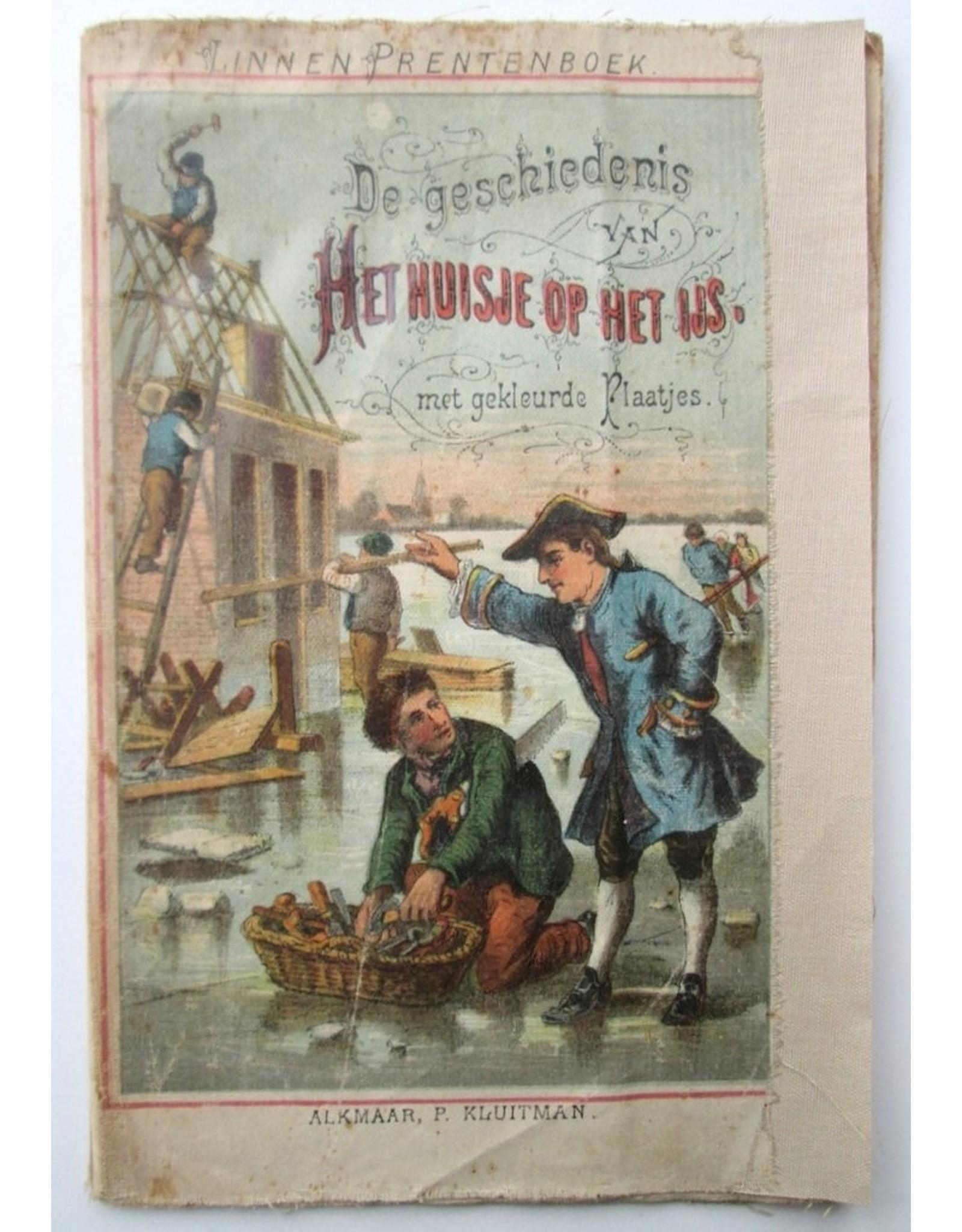 [Anonymous] - De geschiedenis van Het Huisje op het IJs. Linnen Prentenboek. Met gekleurde Plaatjes