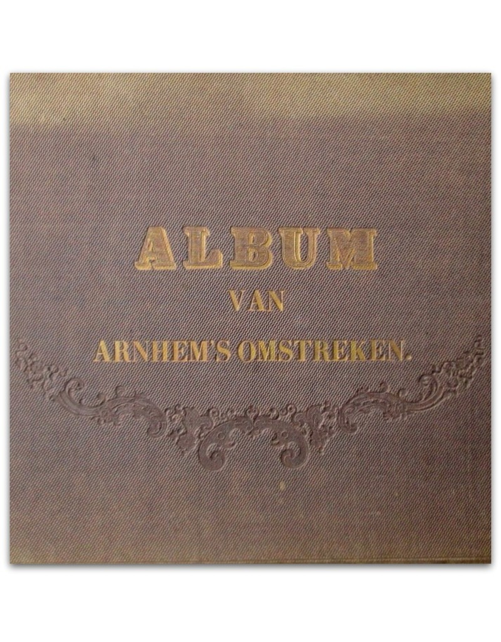 Voormaals en Heden. Album van Arnhem's omstreken, met historische [...] bijschriften