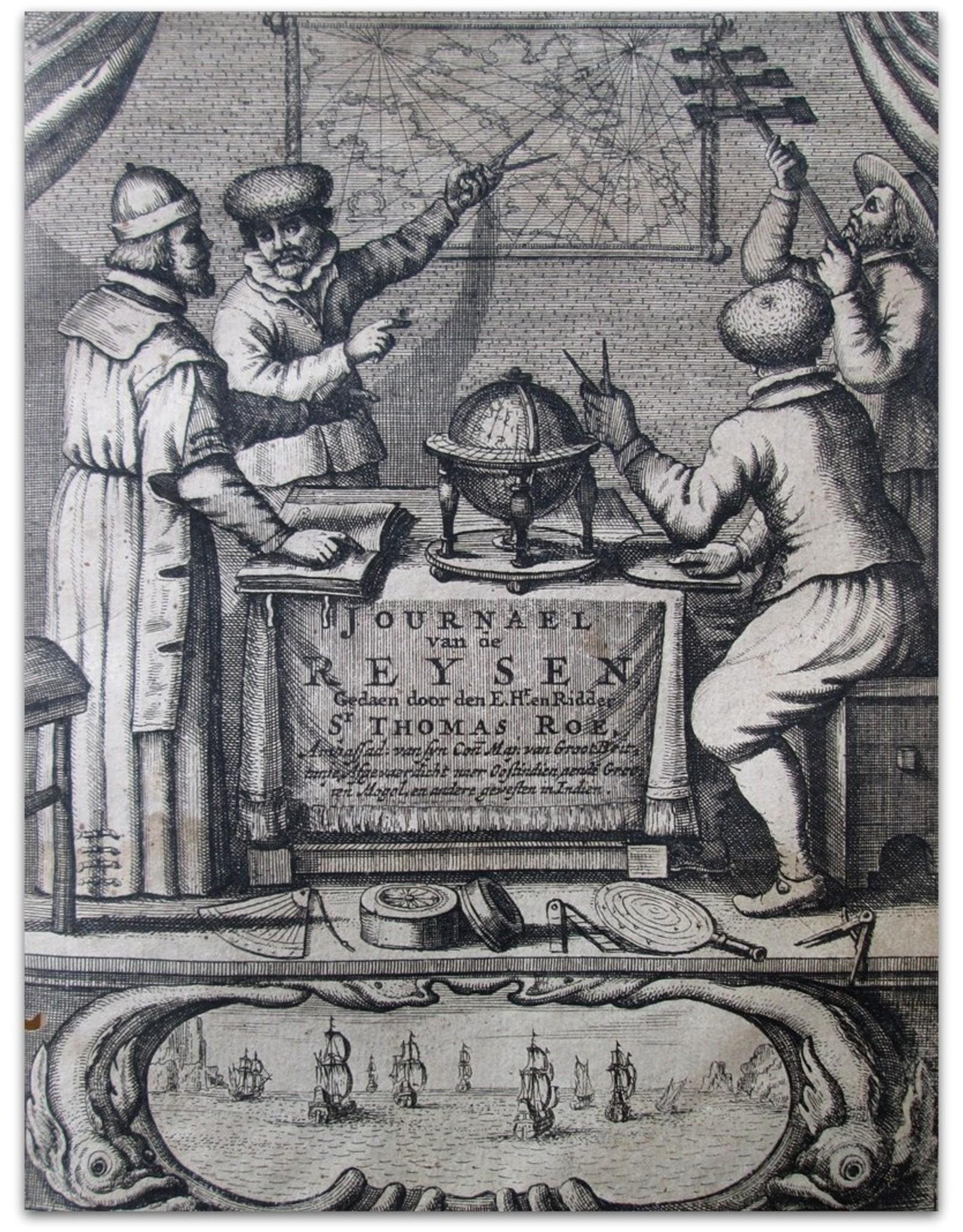 Journael van de Reysen ghedaen door den Ed. Heer en Ridder Sr. Thomas Roe [...] naer Oostindien aen den Grooten Mogol, ende andere ghewesten in Indien [...] Uyt het Engels vertaalt, ende met Copere Figuren verciert