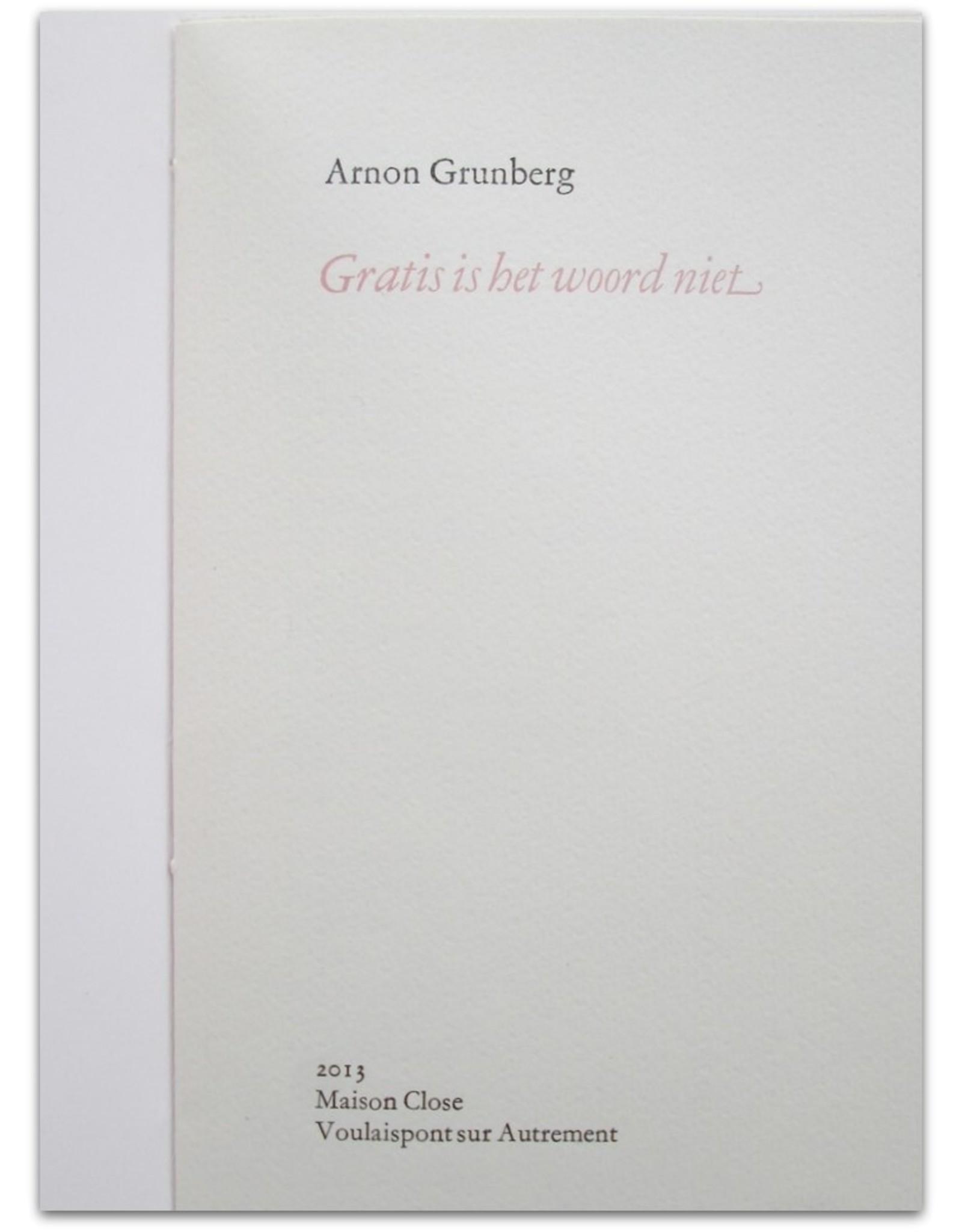 Arnon Grunberg - Gratis is het woord niet