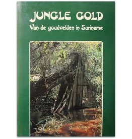Jungle Gold: Goudvelden in Suriname - 1985