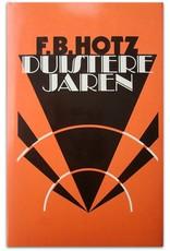 F.B. Hotz - Duistere jaren en andere verhalen