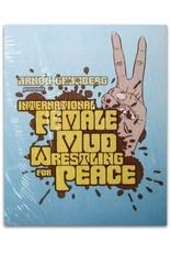Arnon Grunberg presents: International Female Mud Wrestling for Peace
