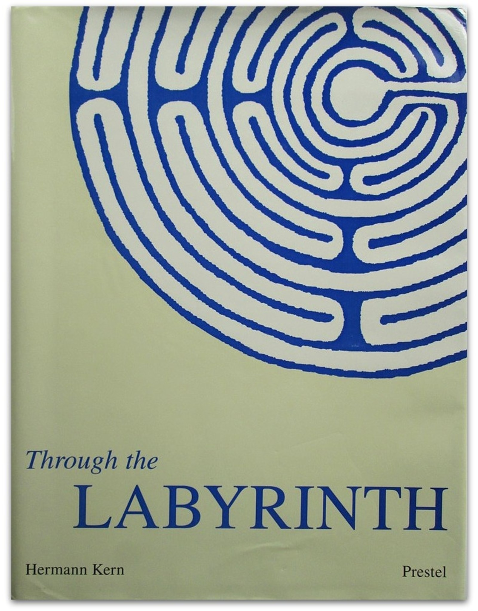 Hermann Kern - Through the Labyrinth: Designs and Meanings over 5,000 Years
