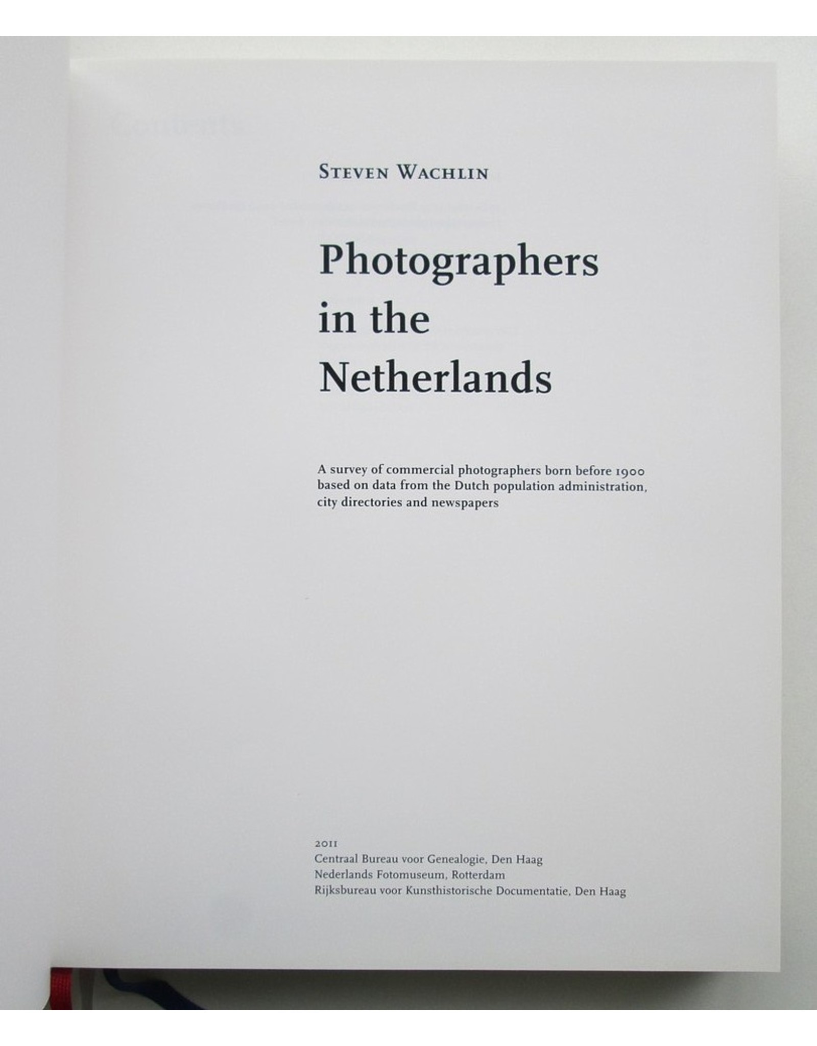Steven Wachlin - Photographers in the Netherlands: A survey of commercial photographers born before 1900 [...]