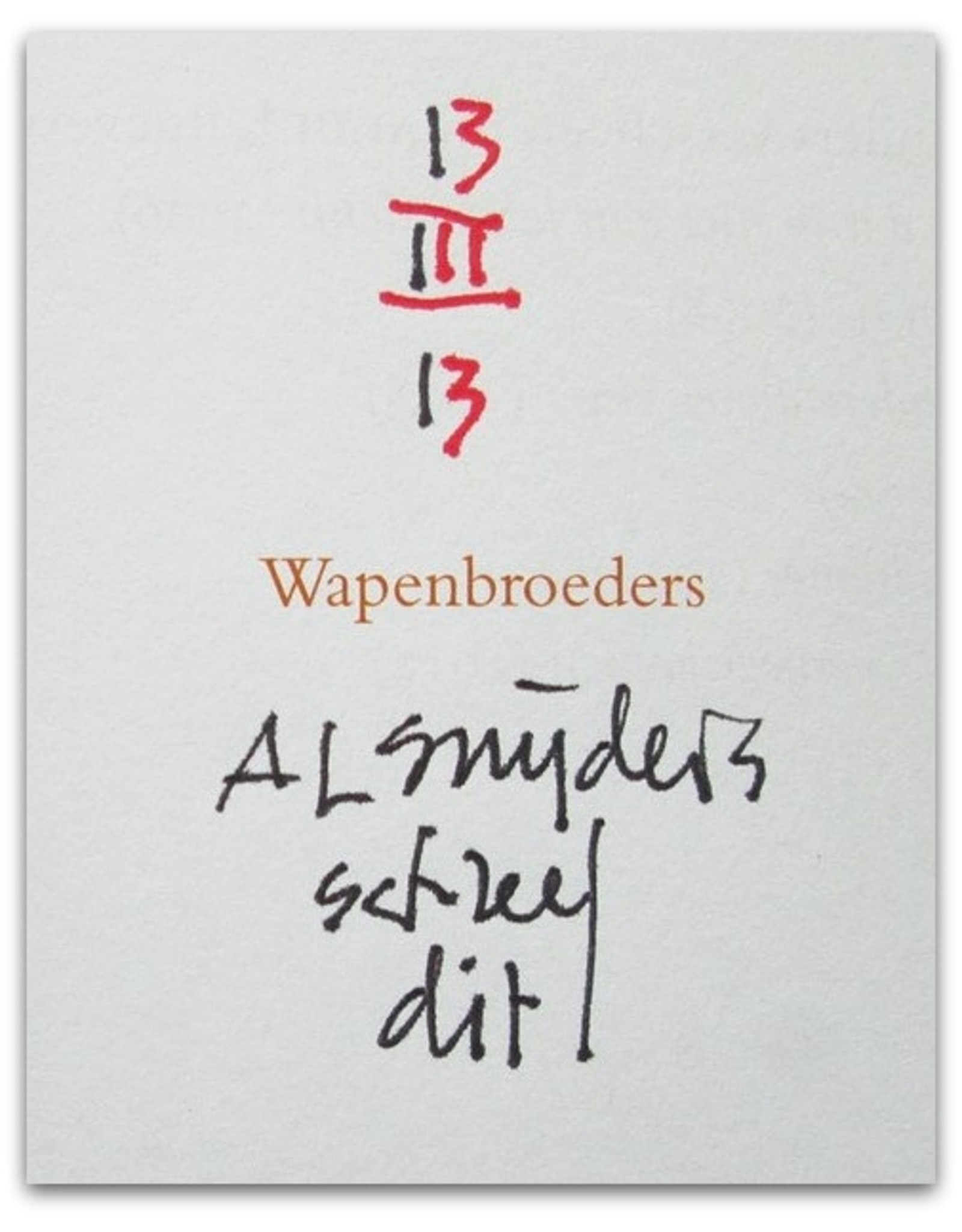 A.L. Snijders - Wapenbroeders: 131 ZKV's / Roland Sips: twaalf 'pages'