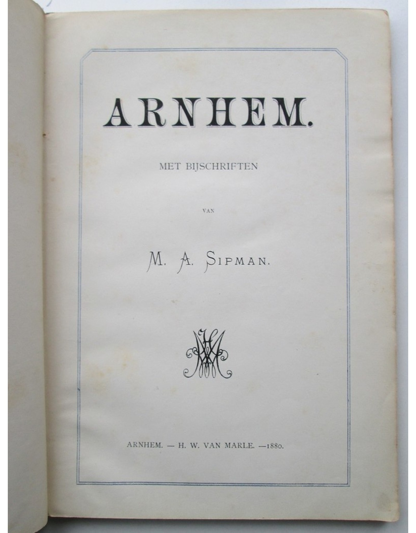 M.A. Sipman - Arnhem: Twaalf stadsgezichten met bijschriften