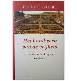 Peter Bieri - Het handwerk van de vrijheid - 2011