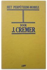 Jan Cremer - Het perpétuum-mobile of De gouden droom van Eduard Johannes Schnitger